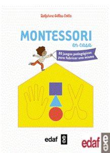 Montessori en casa: 80 juegos pedagógicos para fabricar uno mismo