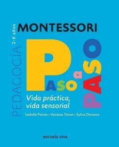 Montessori paso a paso: vida práctica, vida sensorial